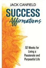 Success Affirmations | 52 Weeks for Living a Passionate and Purposeful Life