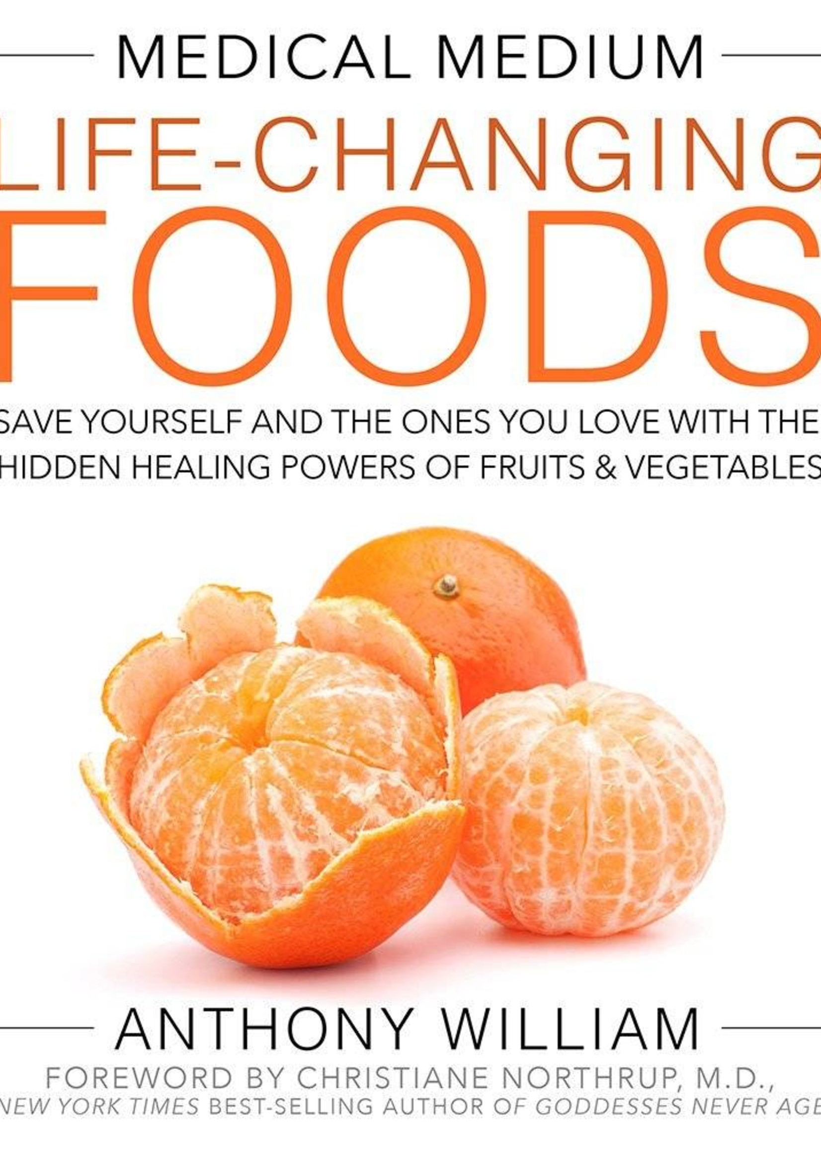 Medical Medium Life-Changing Foods | Save Yourself and the Ones You Love with the Hidden Healing Powers of Fruits & Vegetables