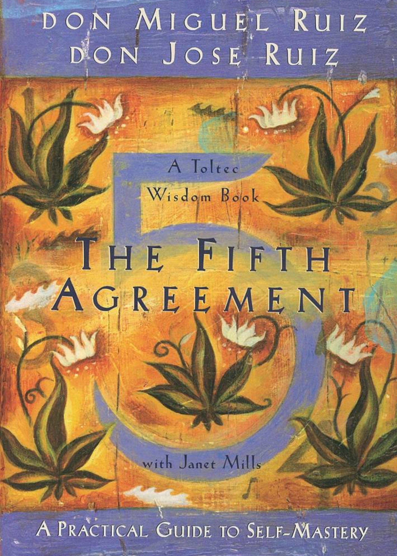 The Fifth Agreement   A Practical Guide to Self-Mastery