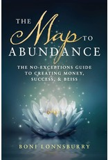 The Map to Abundance | The No Exceptions Guide to Creating Money, Success, and Bliss