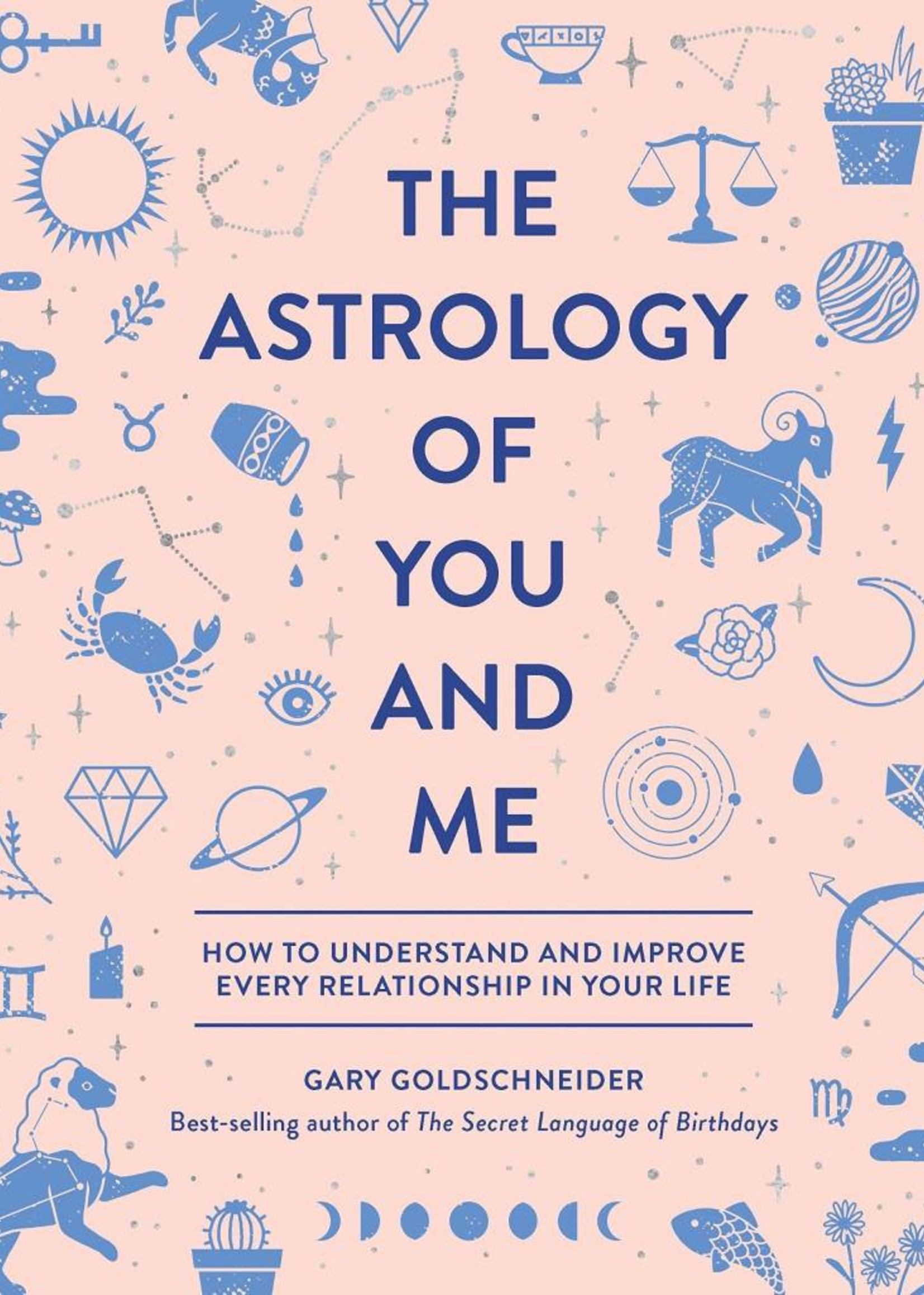 The Astrology of You and Me | How to Understand and Improve Every Relationship in Your Life