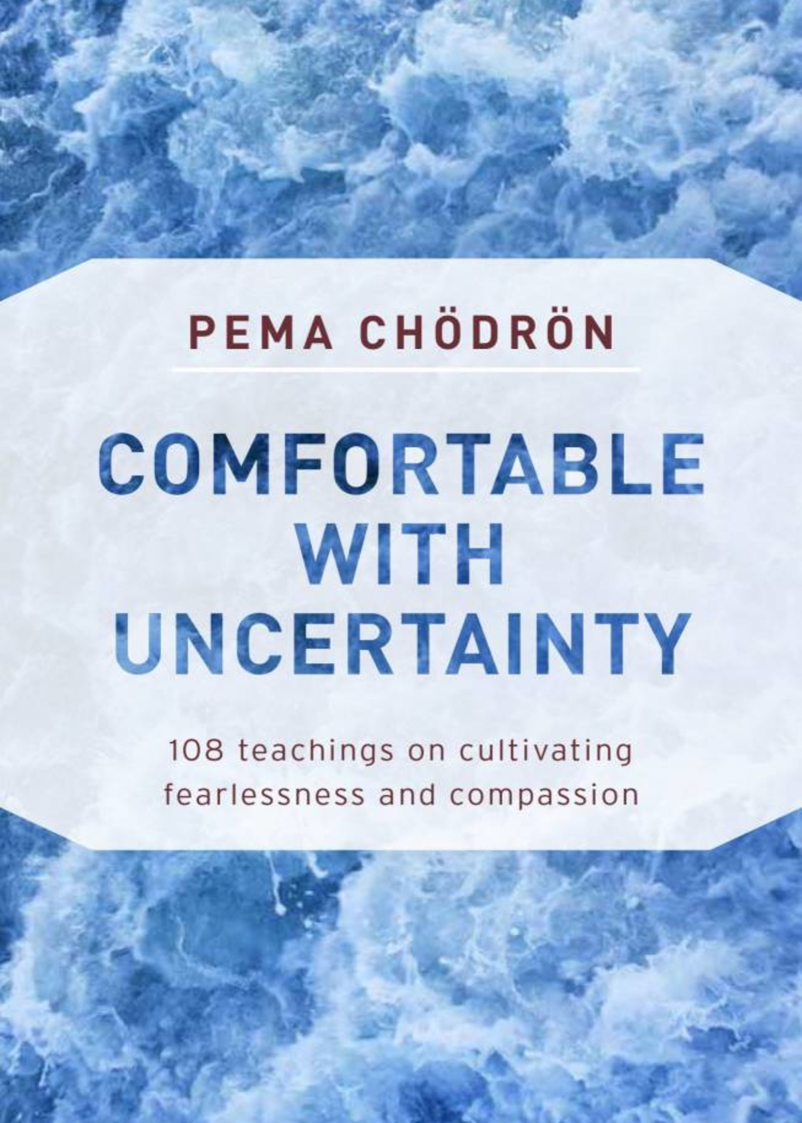 Comfortable with Uncertainty | 108 Teachings on Cultivating Fearlessness and Comp