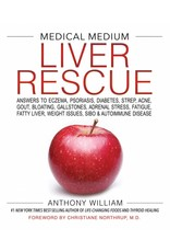 Medical Medium Liver Rescue   Answers to Eczema, Psoriasis, Diabetes, Strep, Acne, Gout, Bloating, Gallstones, Adrenal Stress, Fatigue, Fatty Liver, Weight Issues, SIBO & Autoimmune Disease