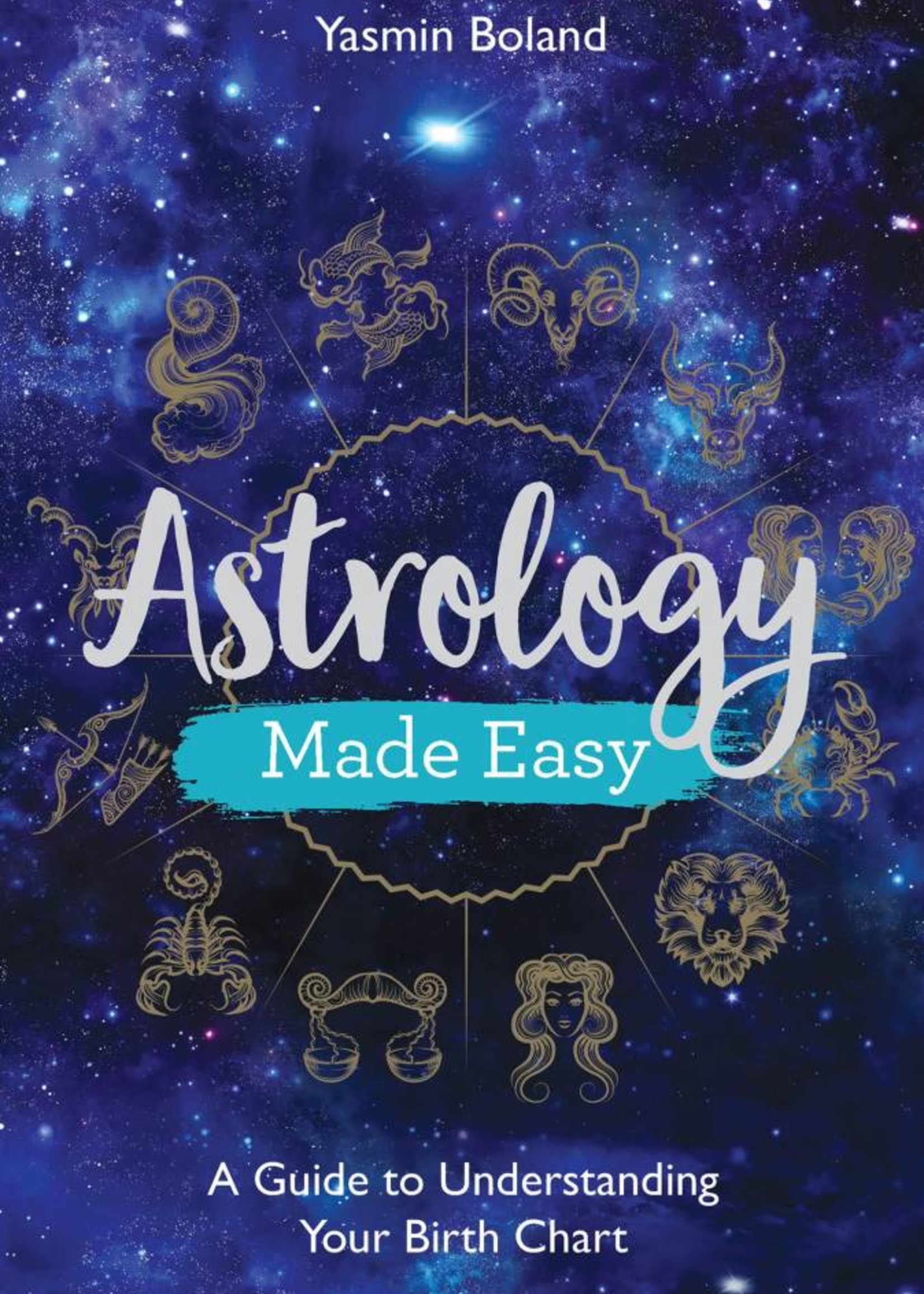 Astrology Made Easy | A Guide to Understanding Your Birth Chart