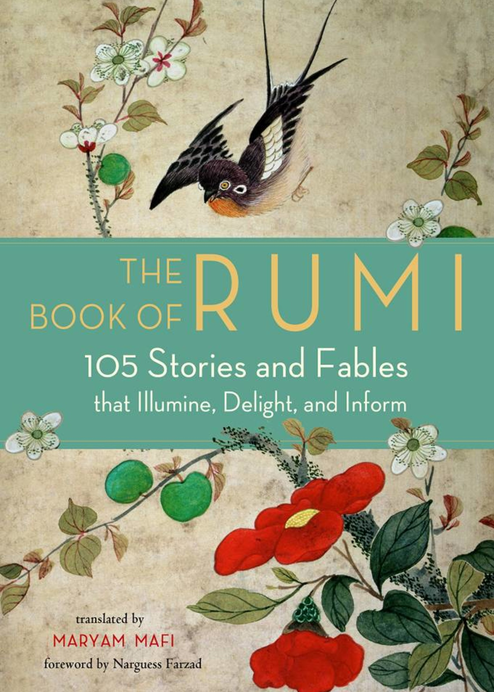 The Book of Rumi | 105 Stories and Fables that Illumine, Delight, and Inform