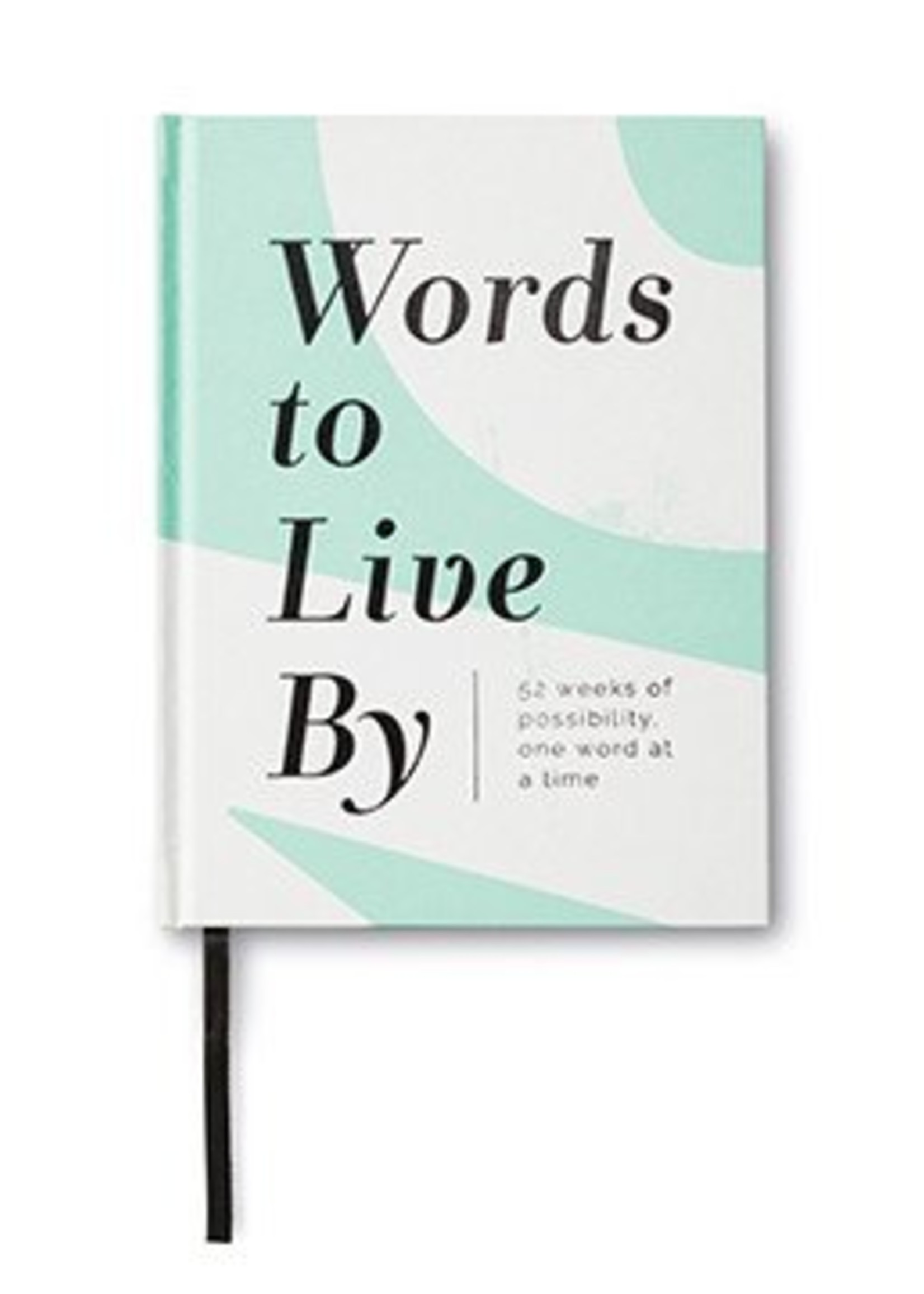Words to Live By - 52 Weeks of Possibility, One Word at a Time