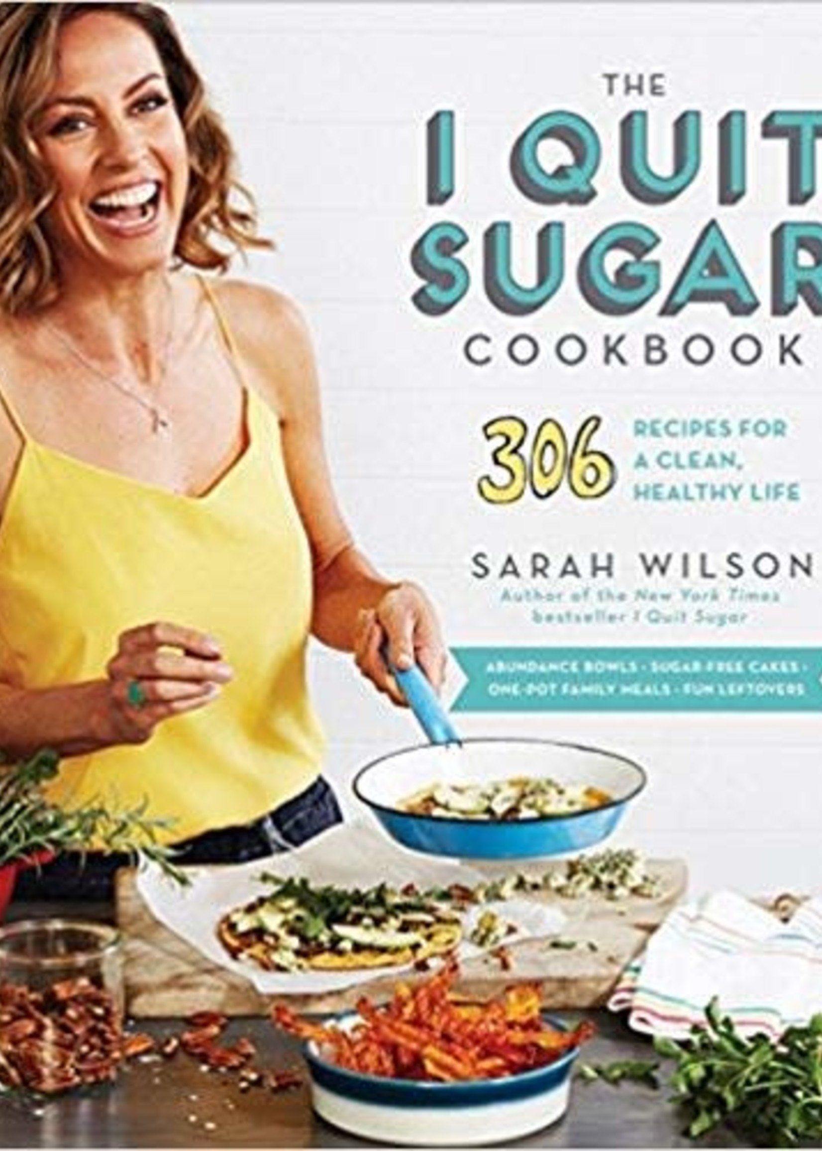 The I Quit Sugar Cookbook: 306 Recipes for a Clean, Healthy Life*