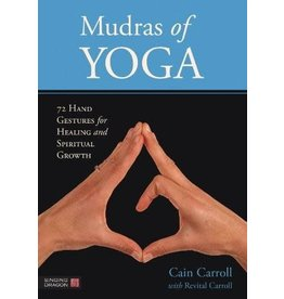 SING* Mudras of Yoga: 72 Hand Gestures for Healing and Spiritual Growth