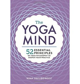Yoga Mind: 52 Essential Principles of Yoga Philosophy to Deepen Your Practice