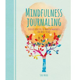 Mindfulness Journaling: Over 60 Exercises to Awaken Awareness and Well-Being