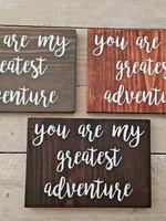 Wood Sign ...Greatest Adventure...