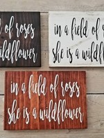 """Wood Sign """"in a field of roses..."""""""