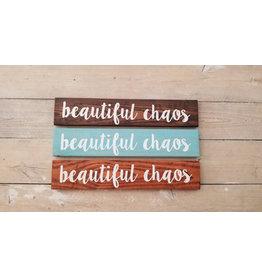 "Wood Sign ""beautiful chaos"""