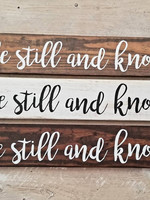 """Wood Sign """"be still and know"""""""