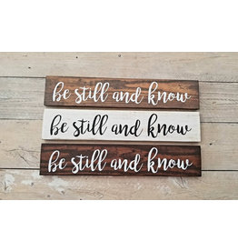 "Wood Sign ""be still and know"""