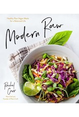 Modern Raw: Healthy Raw Vegan Meals for a Balanced Life