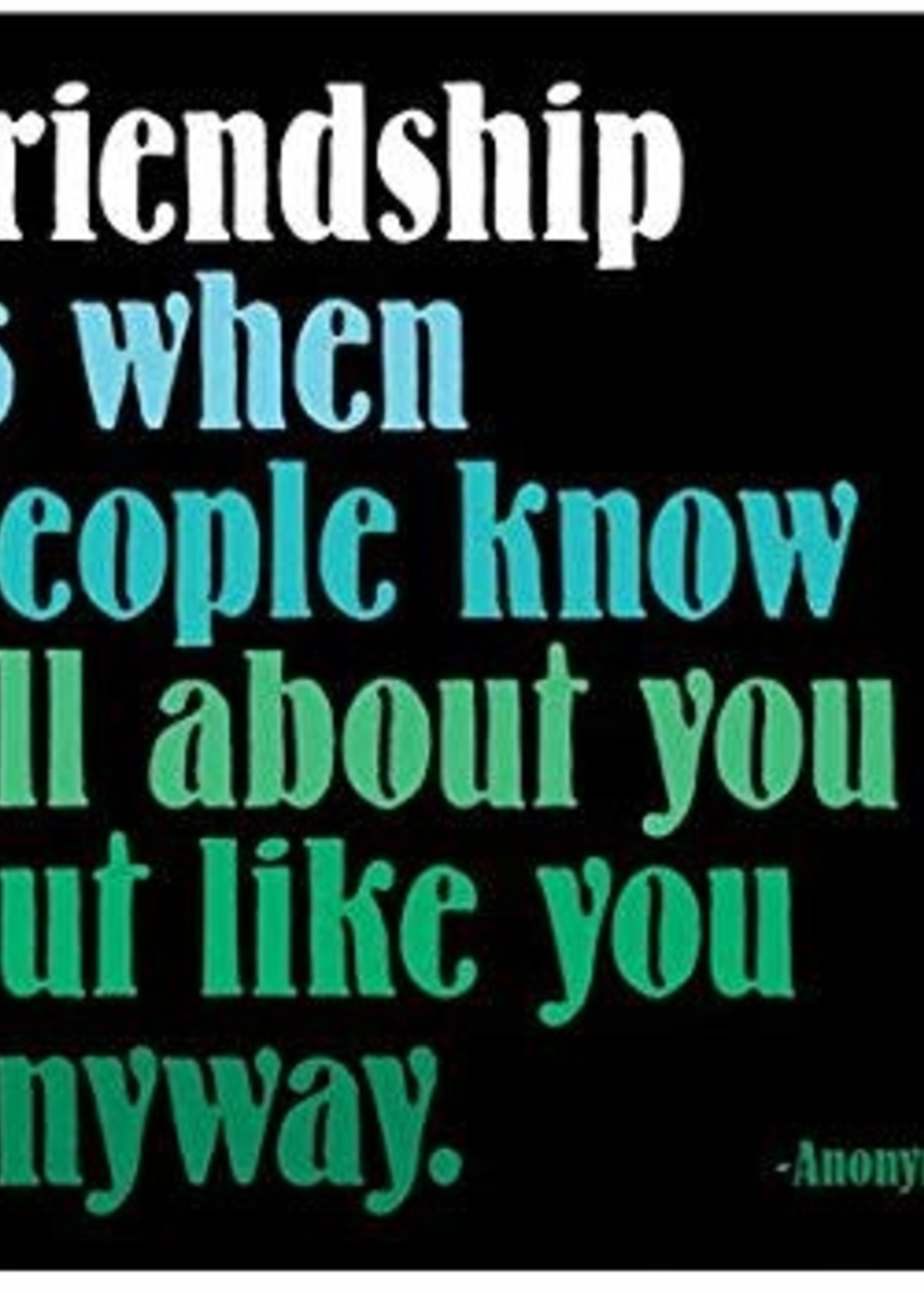 MAGNET Friendship Is When People Know All About You...