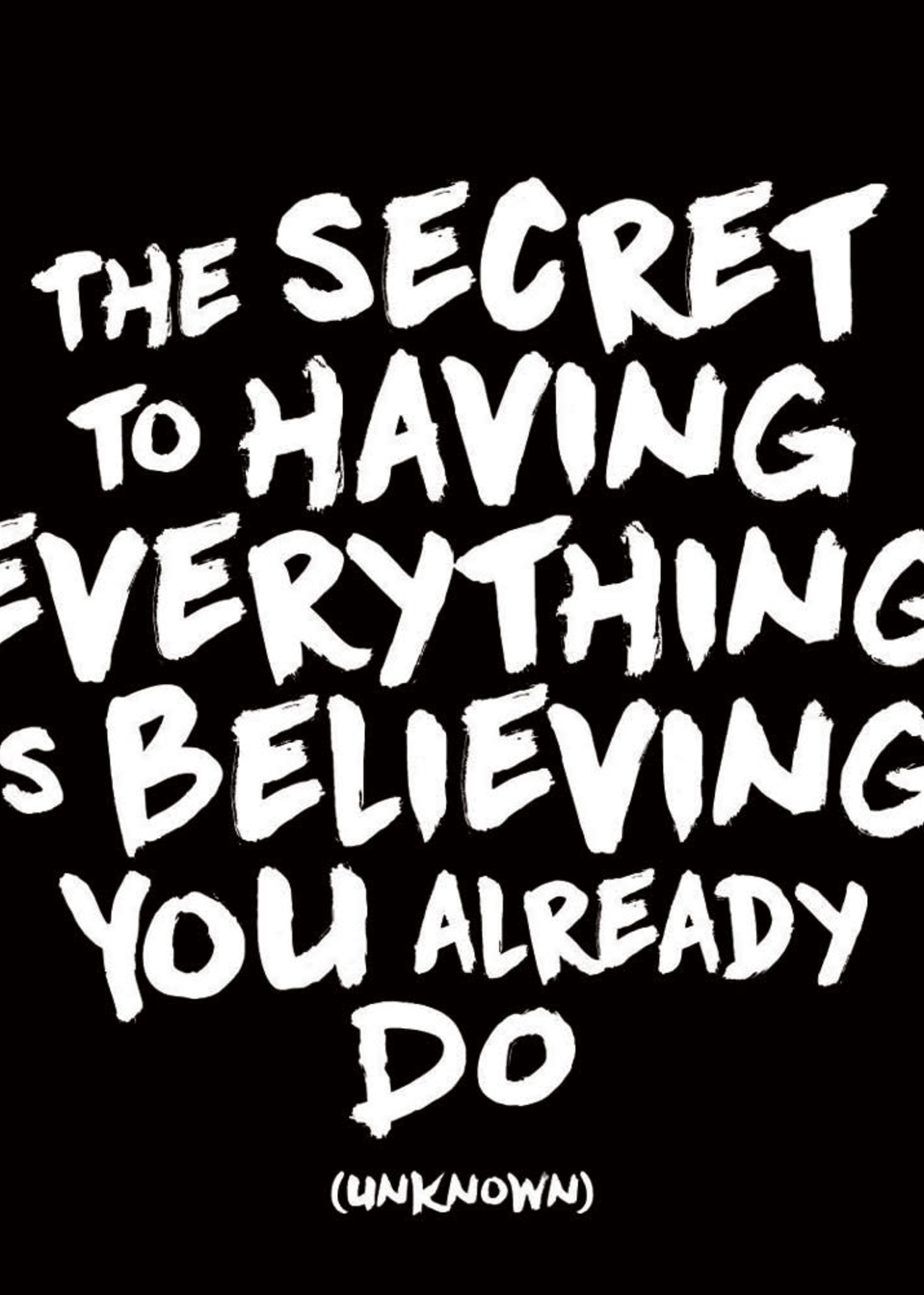 MAGNET The Secret To Having Everything Is Believing...