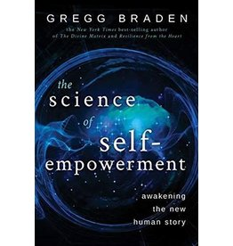 SCIENCE OF SELF-EMPOWERMENT: Awakening The New Human Story