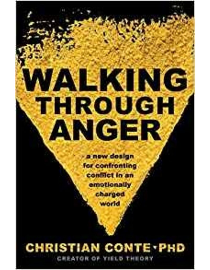 Walking Through Anger: A New Design for Confronting Conflict in an Emotionally Charged World
