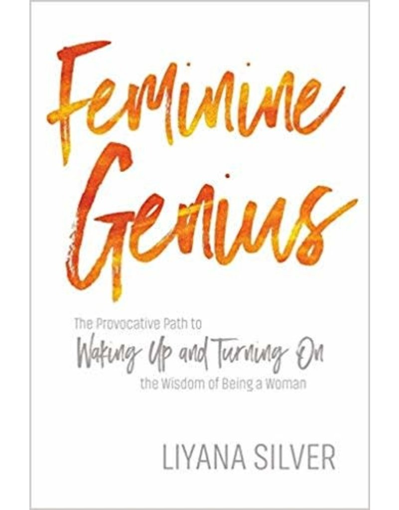SOUN* Feminine Genius: The Provocative Path to Waking Up and Turning on the Wisdom of