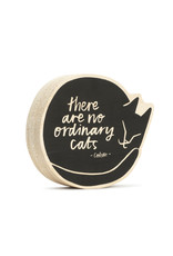 "Wood Sign ""There Are No Ordinary Cats"" 5x5"