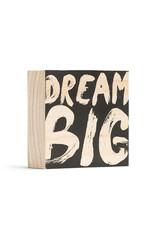 "Box Sign ""Dream Big"" Mini 4x4"