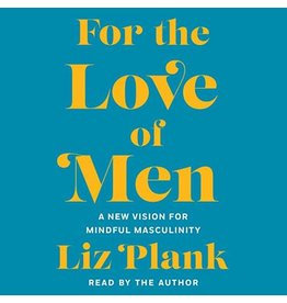 For the Love of Men: A New Vision for Mindful Masculinity