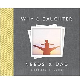 Why a Daughter Needs a Dad (4TH ed.)