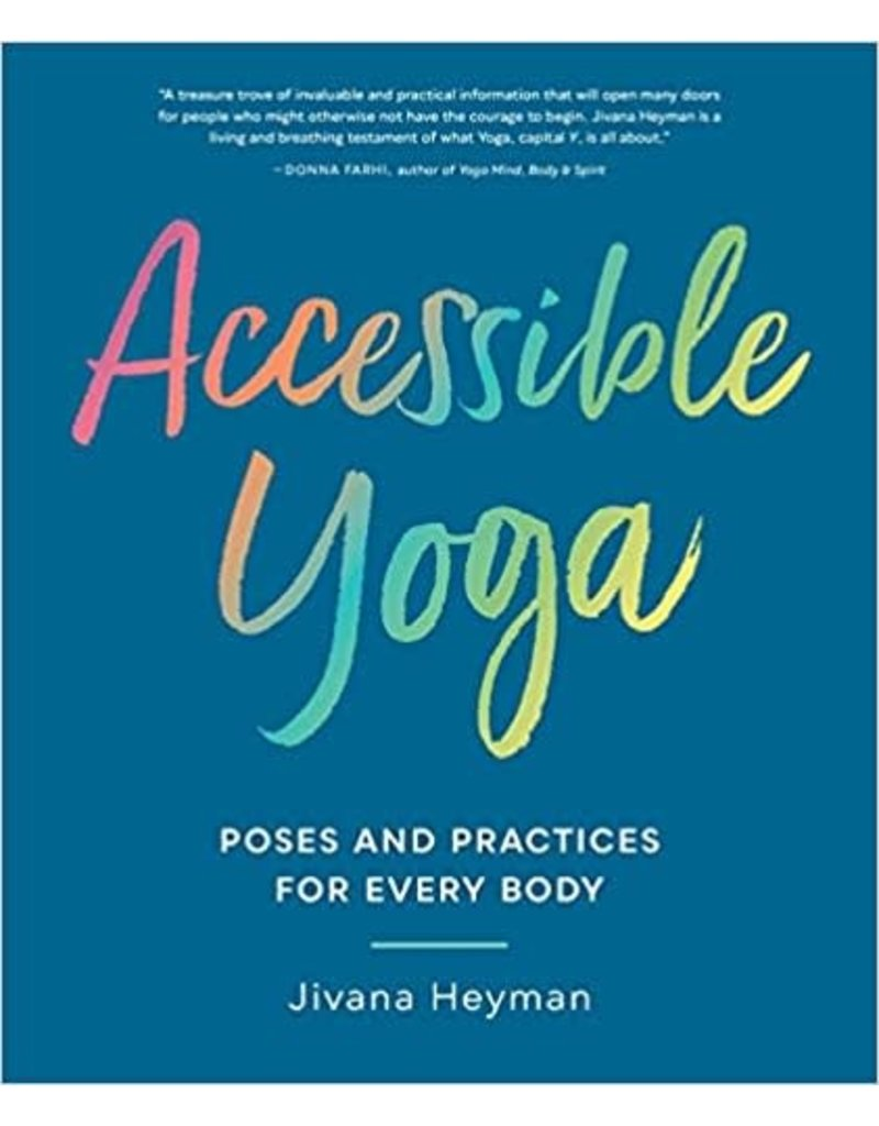 Accessible Yoga: Poses and Practices for Every Body