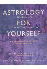 ASTROLOGY FOR YOURSELF: How To Understand & Interpret Your Own Birth Chart