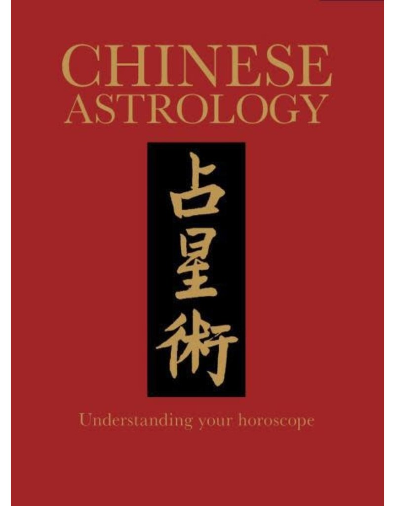 Chinese Astrology: Understanding Your Horoscope ( Chinese Bound Classics )