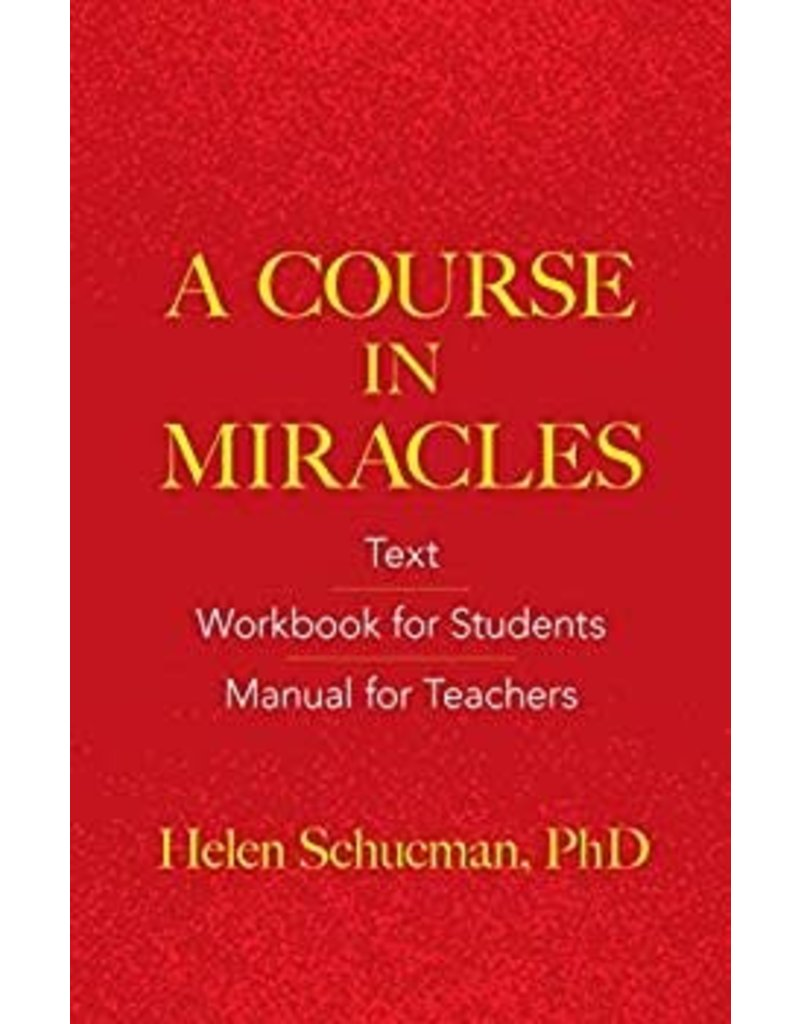 COURSE IN MIRACLES: Text, Workbook For Students, Manual For Teachers--Original Editio