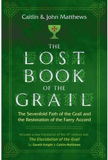 Lost Book of the Grail: The Sevenfold Path of the Grail and the Restoration of the Faery Accord