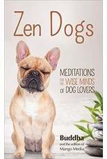 Zen Dogs : Meditations for the Wise Minds of Dog Lovers