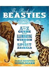 The Book of Beasties: Your A-To-Z Guide to the Illuminating Wisdom of Spirit Ani