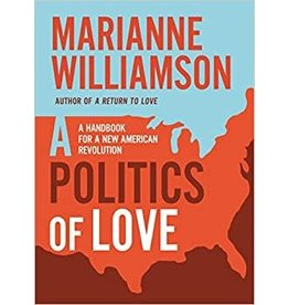Politics of Love: A Handbook for a New American Revolution