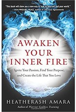 HIER* Awakening Your Inner Fire: Ignite Your Passion, Find* Your Purpose, and Create th