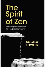 WATK* SPIRIT OF ZEN: The Classic Teaching Stories On The Way To Enlightenment (H)