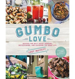 GRAN* Gumbo Love: Recipes for Gulf Coast Cooking, Entertaining, and Savoring the Good *