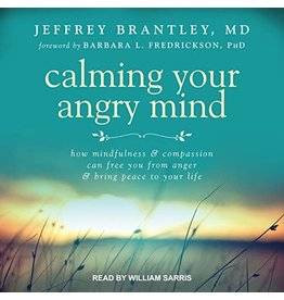 NEWHA Calming Your Angry Mind: How Mindfulness & Compassion Can Free You from Anger &