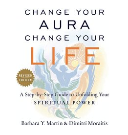 Change Your Aura, Change Your Life: A Step-By-Step Guide to Unfolding Your Spiritual Power, Revised Edition (Revised)