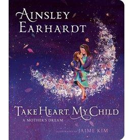 Take Heart My Child