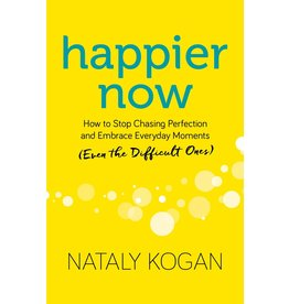 SOUN* Happier Now: How to Stop Chasing Perfection and Embrace Everyday Moments (Even t*