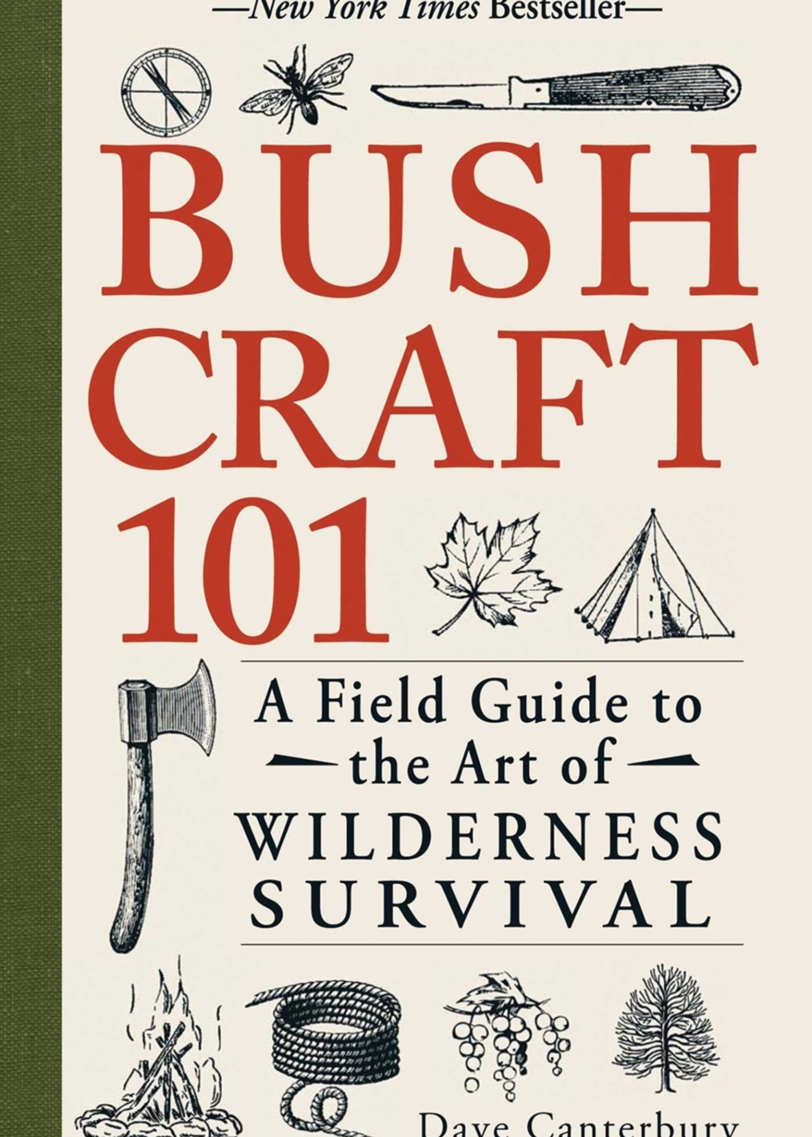 Bushcraft 101- A Field Guide to the Art of Wilderness Survival