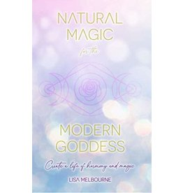 Natural Magic for the Modern Goddess