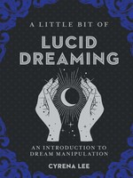 A Little Bit of Lucid Dreaming - An Introduction to Dream Manipulation
