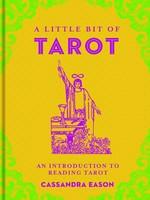 A Little Bit of Tarot - An Introduction to Reading Tarot