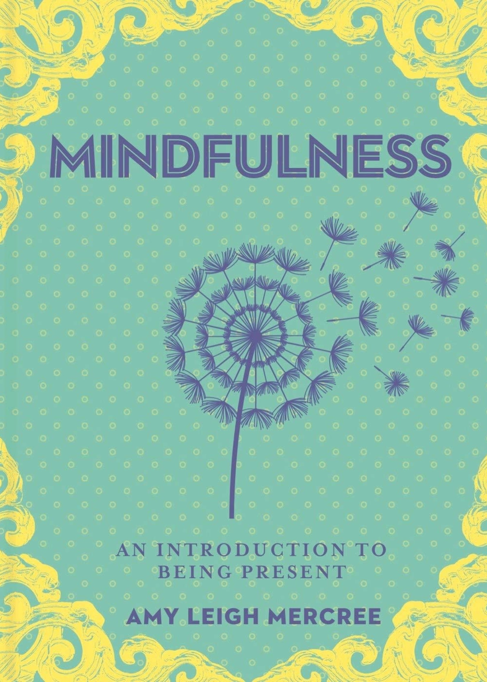A Little Bit of Mindfullness - An Introduction to Being Present