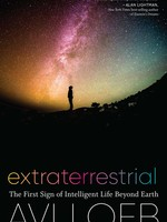 Extraterrestrial , the First Sign of Intelligent Life Beyond Earth